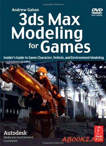 Скачать 3ds Max Modeling for Games Insider's Guide to Stylized Modeling