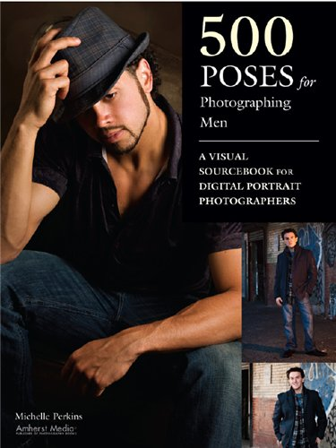Скачать 500 Poses for Photographing Men: A Visual Sourcebook for Digital Portrait Photographers