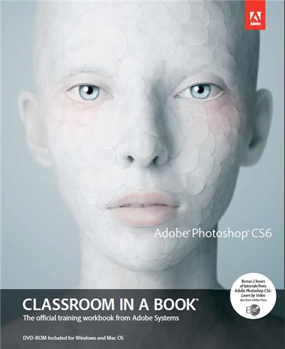 Скачать Adobe Photoshop CS6 Classroom in a Book