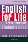 Tom Hutchinson - English for Life Pre-Intermediate. Students' Book